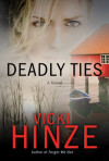 Deadly Ties - Vicki Hinze