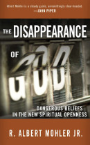 The Disappearance of God by R. Albert Mohler,  Dr