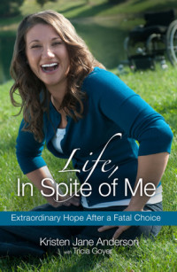 Life, In Spite of Me by Kristen Jane Anderson with Tricia Goyer