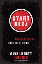 Start Here by Alex and Brett Harris