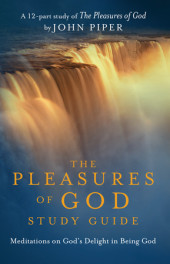 The Pleasures of God Study Guide Cover