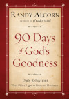 Ninety Days of God's Goodness - Randy Alcorn