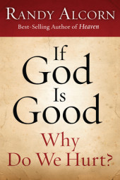 If God Is Good: Why Do We Hurt? Cover