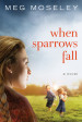 When Sparrows Fall - Meg Moseley