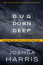 Dug Down Deep - Joshua Harris