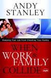 When Work and Family Collide - Andy Stanley