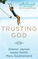 Trusting God by Sharon Jaynes