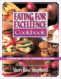 Eating for Excellence by Sheri Rose Shepherd