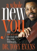 A Whole New You by Tony Evans