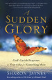 A Sudden Glory - Sharon Jaynes