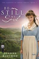 Be Still My Soul by Bischof, Joanne