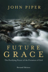 Future Grace, Revised Edition - John Piper