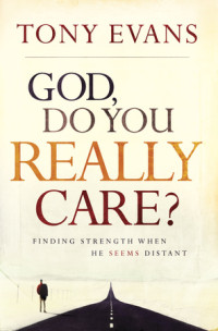 God Do You Really Care by Tony Evans