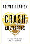 Crash the Chatterbox - Steven Furtick