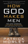 How God Makes Men - Patrick Morley