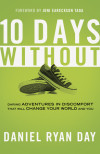 Ten Days Without - Daniel Ryan Day; Foreword by Joni Eareckson Tada