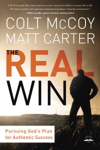 The Real Win by Colt McCoy and Matt Carter