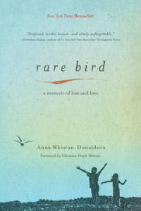 Rare Bird by Anna Whiston-Donaldson; Foreword by Glennon Doyle Melton, founder of Momastery.com