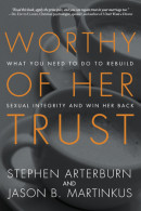 Worthy of Her Trust by Stephen Arterburn