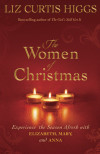 The Women of Christmas - Liz Curtis Higgs
