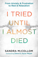 I Tried Until I Almost Died by Sandra Mccollom