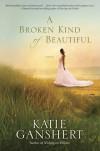 A Broken Kind of Beautiful - Katie Ganshert