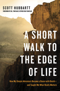 A Short Walk to the Edge of Life by Scott Hubbartt Col. Tom Blase, Retired USAF Chaplain