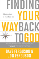 Finding Your Way Back to God by Dave Ferguson