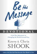 Be the Message Devotional by Kerry Shook