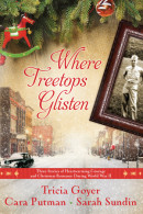 Where Treetops Glisten by Tricia Goyer