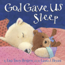 God Gave Us Sleep by Lisa Tawn Bergren
