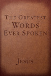 The Greatest Words Ever Spoken - Steven K. Scott