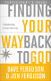 Finding Your Way Back to God Participant's Guide