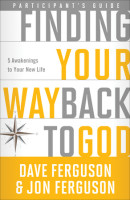 Finding Your Way Back to God Participant's Guide by Dave Ferguson
