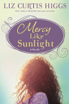 Mercy Like Sunlight - Liz Curtis Higgs