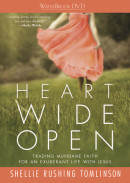Heart Wide Open DVD by Shellie Rushing Tomlinson