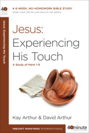 Jesus: Experiencing His Touch by Kay Arthur