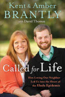 Called for Life by Kent Brantly
