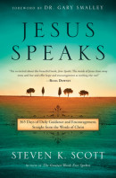 Jesus Speaks by Steven K. Scott