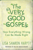 The Very Good Gospel by Lisa Sharon Harper