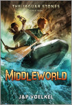 The Jaguar Stones, Book One: Middleworld
