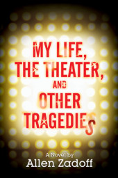 My Life, the Theater, and Other Tragedies Cover