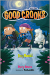 Good Crooks Book Two: Dog Gone!