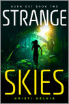 Strange Skies: Burn Out Book Two