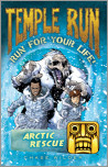 Temple Run Book Three Run for Your Life: Arctic Rescue
