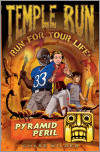 Temple Run Book Four Run for Your Life: Pyramid Peril