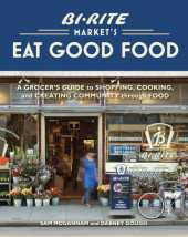 Bi-Rite Market's Eat Good Food Cover