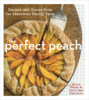The Perfect Peach by Marcy, Nikiko, and David Mas Masumoto, Foreword by Rick Bayless
