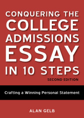 Conquering the College Admissions Essay in 10 Steps, Second Edition Cover