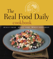 The Real Food Daily Cookbook